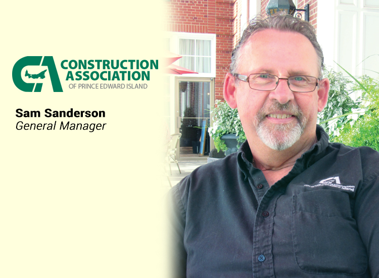 Sam Sanderson, General Manager, Construction Association of PEI.
